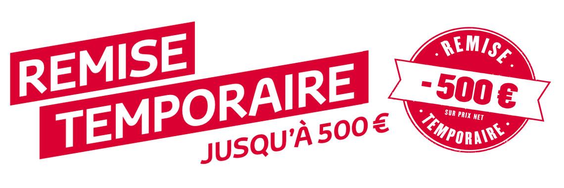 Remise temporaire jusqu'à 500 €